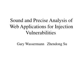 Sound and Precise Analysis of Web Applications for Injection Vulnerabilities