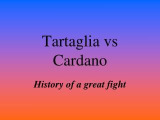 Tartaglia vs Cardano