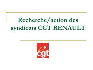 Recherche/action des syndicats CGT RENAULT