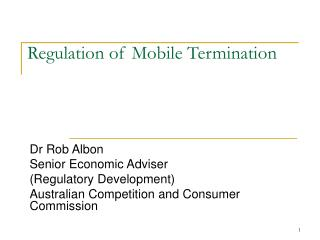 Regulation of Mobile Termination
