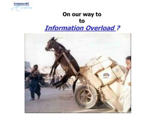 On our way to to Information Overload  ?