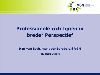 Professionele richtlijnen in breder Perspectief