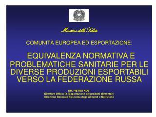 Ministero della Salute COMUNITÀ EUROPEA ED ESPORTAZIONE: