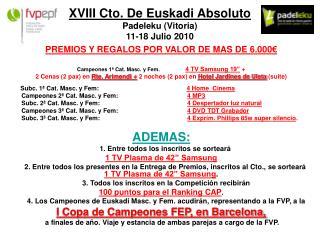 XVIII Cto. De Euskadi Absoluto Padeleku (Vitoria) 11-18 Julio 2010
