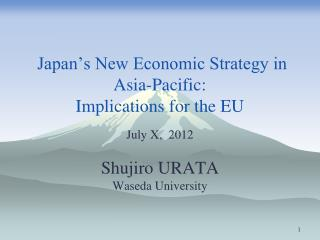 Japan's New Economic Strategy in Asia-Pacific:  Implications for the EU