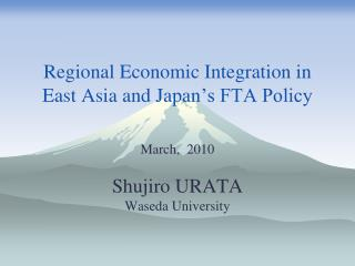 Regional Economic Integration in East Asia and Japan �s FTA Policy