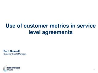 Use of customer metrics in service level agreements