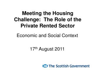 Meeting the Housing Challenge:  The Role of the Private Rented Sector