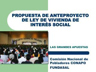 PROPUESTA DE ANTEPROYECTO DE LEY DE  VIVIENDA DE INTERÉS SOCIAL