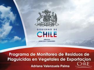 Programa de Monitoreo de Residuos de Plaguicidas en Vegetales de Exportacion