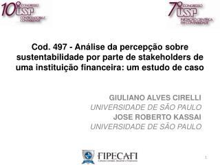 GIULIANO ALVES CIRELLI UNIVERSIDADE DE S�O PAULO JOSE ROBERTO KASSAI UNIVERSIDADE DE S�O PAULO