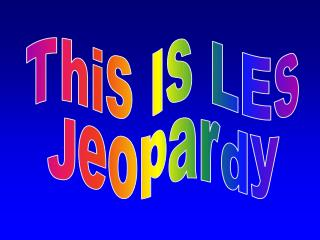 This Is LEs Jeopardy