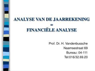 ANALYSE VAN DE JAARREKENING = FINANCIËLE ANALYSE