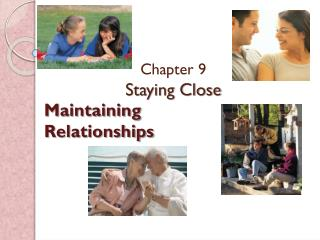 Chapter 9 Staying Close