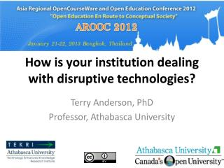 How is your institution dealing with disruptive technologies?
