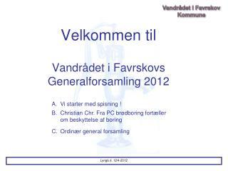Velkommen til Vandrådet i Favrskovs Generalforsamling 2012