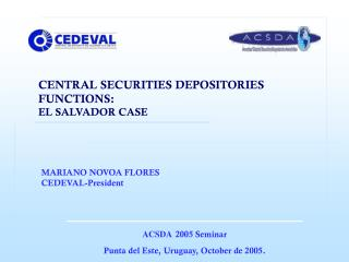 CENTRAL SECURITIES DEPOSITORIES FUNCTIONS:  EL SALVADOR CASE
