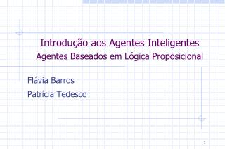 Introdução aos Agentes Inteligentes Agentes Baseados em Lógica Proposicional