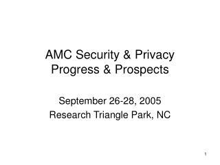 AMC Security & Privacy Progress & Prospects