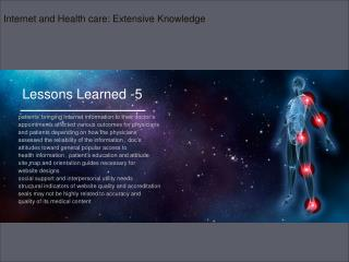 Lessons Learned -5 ·        patients' bringing Internet information to their doctor's