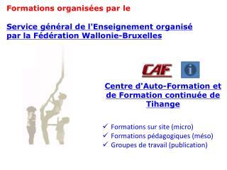 Formations organis�es par le Service g�n�ral de l'Enseignement organis�