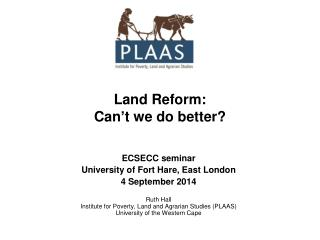Land Reform: Can ' t we do better?