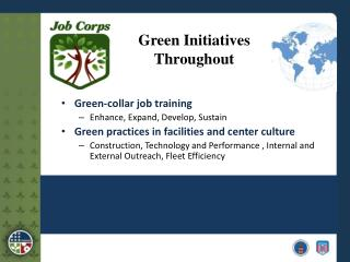 Green-collar job training Enhance, Expand, Develop, Sustain Green practices in facilities and center culture Constructio