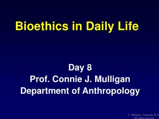 Bioethics in Daily Life