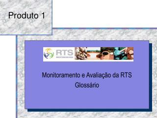 Monitoramento e Avaliação da RTS Glossário