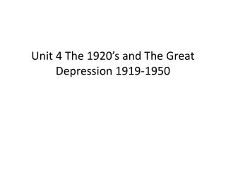 Unit 4 The 1920's and The Great Depression 1919-1950