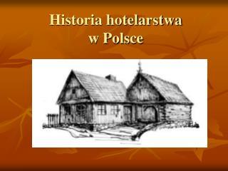 Historia hotelarstwa w Polsce