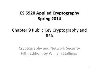 CS 5920 Applied Cryptography Spring 2014 Chapter 9  Public Key Cryptography and RSA