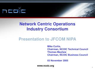 Network Centric Operations  Industry Consortium  Presentation to JFCOM NIPA