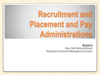 Recruitment and Placement and Pay Administrations