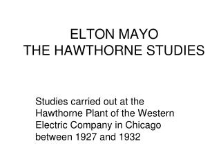 ELTON MAYO THE HAWTHORNE STUDIES
