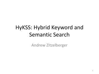 HyKSS: Hybrid Keyword and Semantic Search