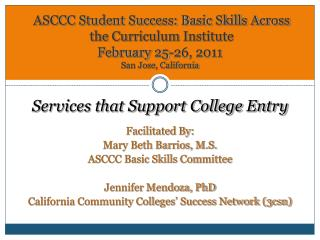 Services that Support College Entry Facilitated By: Mary Beth Barrios, M.S.