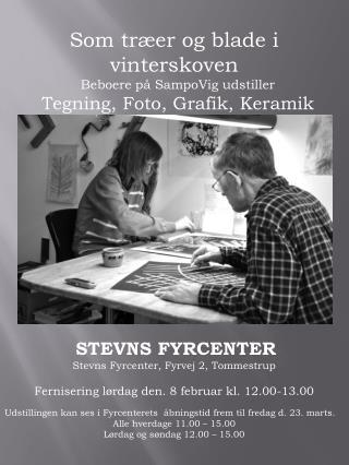 Som  træer og blade i  vinterskoven Beboere på SampoVig udstiller Tegning, Foto, Grafik, Keramik