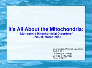 "It's All About the Mitochondria: ""Monogenic Mitochondrial Disorders"" → NEJM, March 2012"