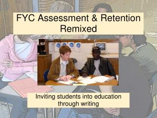 FYC Assessment & Retention Remixed