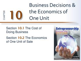 Business Decisions & the Economics of One Unit