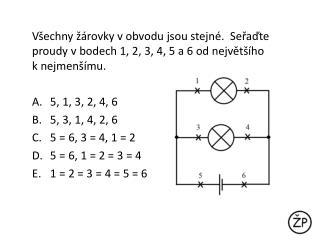 ŽP 09.10 Seřadit velikosti proudu v rozvětveném obvodu
