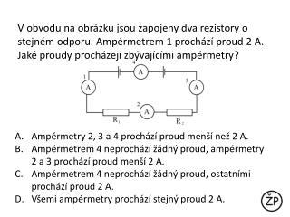 A mpérmetry  2, 3 a 4  prochází proud  menší než 2 A.