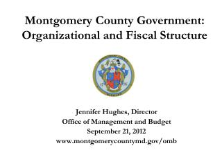 Montgomery County Government: Organizational and Fiscal Structure