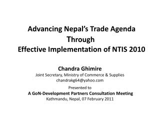 Advancing Nepal's Trade Agenda  T hrough  Effective Implementation of NTIS 2010