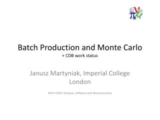 Batch Production and Monte Carlo + CDB work status