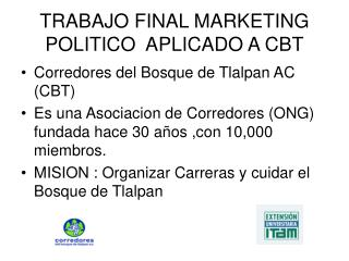 TRABAJO FINAL MARKETING POLITICO  APLICADO A CBT