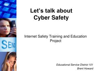 Let�s talk about Cyber Safety