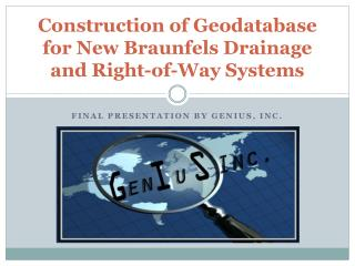Construction of  Geodatabase for New Braunfels Drainage and Right-of-Way Systems