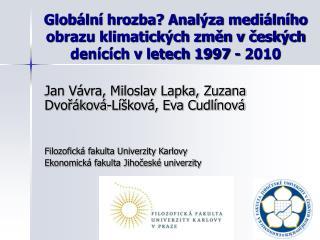 Jan Vávra, Miloslav Lapka, Zuzana Dvořáková-Líšková, Eva Cudlínová